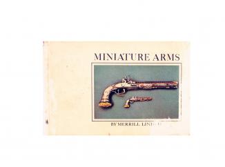 Miniature Firearms by Merrill Lindsay