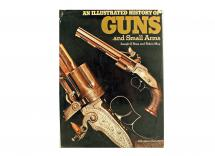 An Illustrated History of Guns and Small Arms